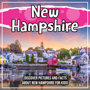 New Hampshire: Discover Pictures and Facts About New Hampshire For Kids!
