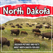 North Dakota: Discover Pictures and Facts About North Dakota For Kids!