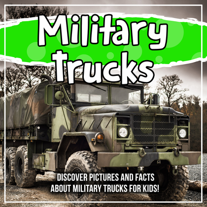 Military Trucks: Discover Pictures and Facts About Military Trucks For Kids!