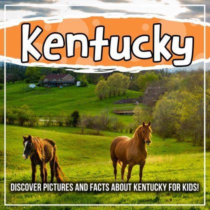 Kentucky: Discover Pictures and Facts About Kentucky For Kids!