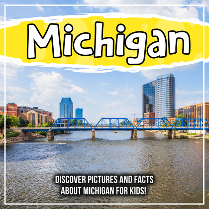 Michigan: Discover Pictures and Facts About Michigan For Kids!