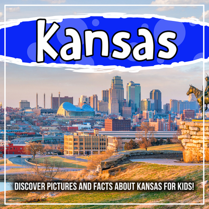 Kansas: Discover Pictures and Facts About Kansas For Kids!