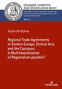 The Regional Trade Agreements in the Eastern Europe, Central Asia and the Caucasus: Is multilateralization of regionalism possible?
