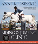 Anne Kursinski's Riding and Jumping Clinic: New Edition