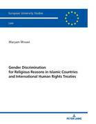 Gender Discrimination for Religious Reasons in Islamic Countries and International Human Rights Treaties