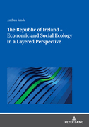 The Republic of Ireland  Economic and Social Ecology in a Layered Perspective