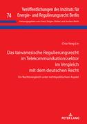 Das taiwanesische Regulierungsrecht im Telekommunikationssektor im Vergleich mit dem deutschen Recht