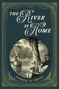 The River Is Home