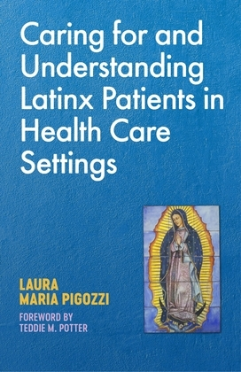 Caring for and Understanding Latinx Patients in Health Care Settings