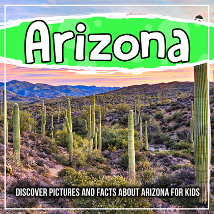 Arizona: Discover Pictures and Facts About Arizona For Kids!