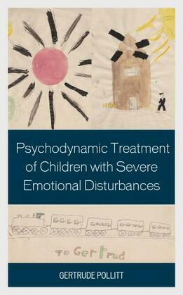 Psychodynamic Treatment of Children with Severe Emotional Disturbances