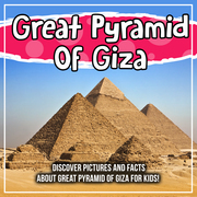 Great Pyramid Of Giza: Discover Pictures and Facts About Great Pyramid Of Giza For Kids!