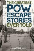 The Greatest POW Escape Stories Ever Told