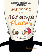 Mirrors in Strange Places