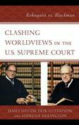 Clashing Worldviews in the U.S. Supreme Court