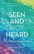 Seen and Not Heard
