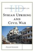 Historical Dictionary of the Syrian Uprising and Civil War