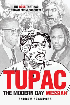 Tupac: The Modern Day Messiah