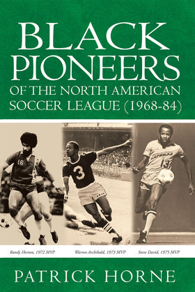 Black Pioneers of the North American Soccer League (1968-84)