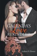 Galenda's Love Rekindled