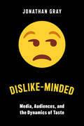Dislike-Minded