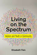 Living on the Spectrum