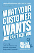 What Your Customer Wants and Can't Tell You