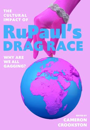 The Cultural Impact of RuPauls Drag Race