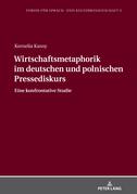 Wirtschaftsmetaphorik im deutschen und polnischen Pressediskurs