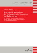 Konzeptuelle Motivationen des Verbalaspekts im Russischen und Tschechischen