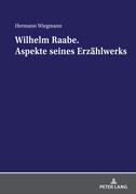 Wilhelm Raabe. Aspekte seines Erzählwerks