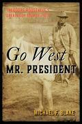 Go West Mr. President