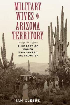Military Wives in Arizona Territory