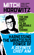 Harnessing the Miraculous Power of a Definite chief Aim