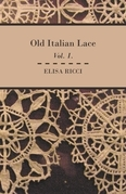 Old Italian Lace - Vol. I.
