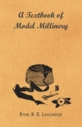 A Textbook of Model Millinery