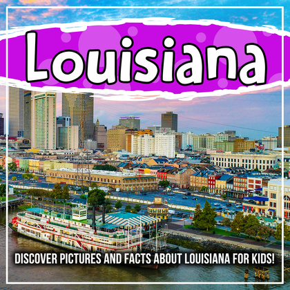 Louisiana: Discover Pictures and Facts About Louisiana For Kids!