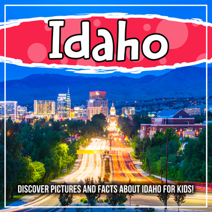 Idaho: Discover Pictures and Facts About Idaho For Kids!