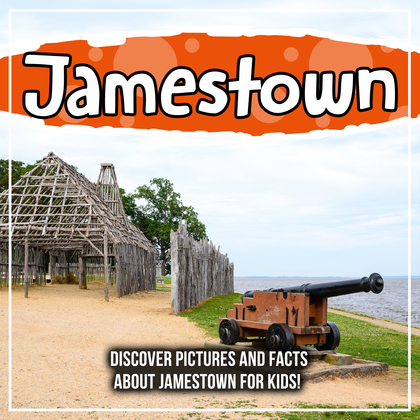 Jamestown: Discover Pictures and Facts About Jamestown For Kids!