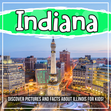 Indiana: Discover Pictures and Facts About Indiana For Kids!