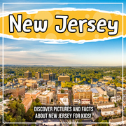 New Jersey: Discover Pictures and Facts About New Jersey For Kids!