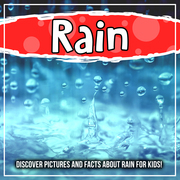 Rain: Discover Pictures and Facts About Rain For Kids!