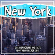 New York: Discover Pictures and Facts About New York For Kids!