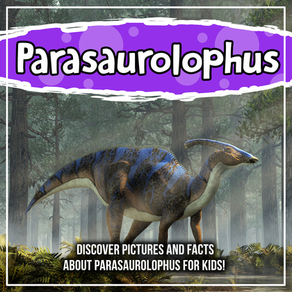 Parasaurolophus: Discover Pictures and Facts About Parasaurolophus For Kids!