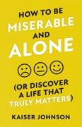 How to Be Miserable and Alone