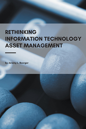 Rethinking Information Technology Asset Management