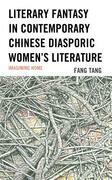 Literary Fantasy in Contemporary Chinese Diasporic Women's Literature