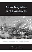 Asian Tragedies in the Americas