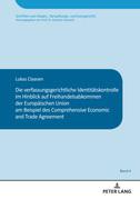Die verfassungsgerichtliche Identitätskontrolle im Hinblick auf Freihandelsabkommen der Europäischen Union am Beispiel des Comprehensive and Economic Trade Agreement
