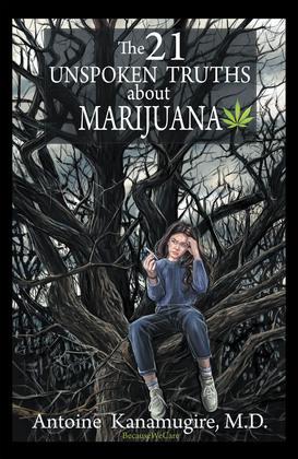 The 21 Unspoken Truths About Marijuana